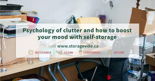 effects of clutter - declutter - Winnipeg Self-Storage - Self-Storage Winnipeg - StorageVille