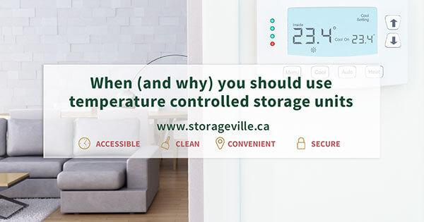 When (and why) you should use temperature controlled storage units - Storage Winnipeg - Winnipeg Self Storage - StorageVille