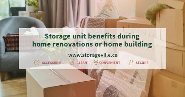 Storage unit benefits during home renovations or home building - Winnipeg Home Renovations - Home Building Winnipeg - Winnipeg Storage Units - StorageVille