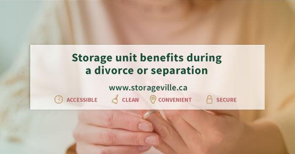 Storage unit benefits during a divorce - Winnipeg Storage Units - StorageVille