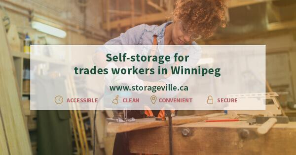 Self-storage for trades workers in Winnipeg - Winnipeg Secure Storage - Self-Storage Winnipeg - Storage Units Winnipeg - StorageVille