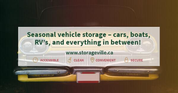 Seasonal vehicle storage – cars, boats, RV's, and everything in between! - Seasonal Vehicle Storage Winnipeg - Winnipeg Storage Units - Storage Unit Winnipeg - StorageVille Winnipeg, Manitoba