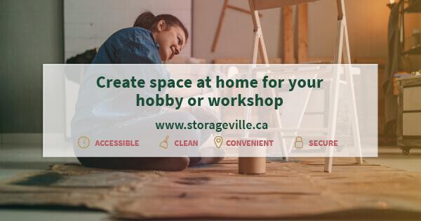 Create space at home for your hobby or workshop - Winnipeg Storage - Self Storage Winnipeg - StorageVille Winnipeg, Manitoba
